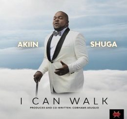 "Akiin Shuga teams up with Cobhams Asuquo to drop inspirational hit single ""I Can walk"""