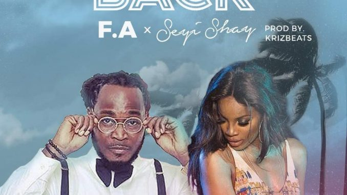 New Music: F. A ft Seyi Shay - Back (prod. KrizBeatz)
