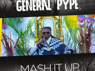 #Nigeria: Video: General Pype – Mash It Up (Dir By Patrick Elis)