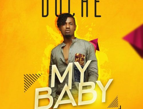 """#Nigeria: Music: Doche – """"My Baby"""""""