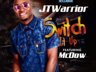 #Nigeria: Music: JTwarrior Ft. McDow – Switch It Up (Prod ByYoung John)