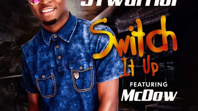 #Nigeria: Music: JTwarrior Ft. McDow – Switch It Up (Prod ByYoung John)