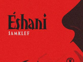 Nigeria: Video: Samklef – Eshani (Dir By Starvibezfimz)