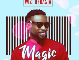 #Nigeria: Music: Wizboyy – Magic (Prod By Wiz Ofuasia/Magical Andy)