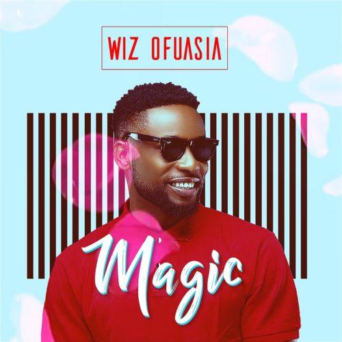 #Nigeria: Music: Wizboyy – Magic (Prod By Wiz Ofuasia/Magical Andy)