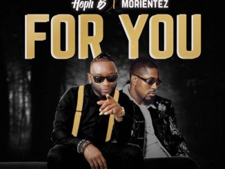 #Nigeria: Music: Heph B – For You Ft. Morientez