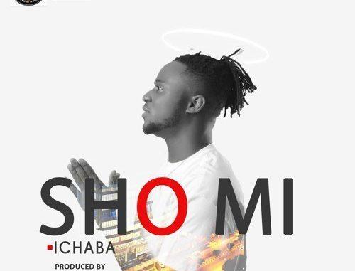#Nigeria: Music: Ichaba – Sho Mi