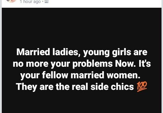"""Married ladies, your fellow married women are the real side chics not young girls"" - says Nigerian lady"