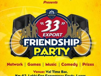 """""""33"""" Export To Host Consumers To Friendship Experience Parties In Lagos, Uyo & Enugu"""