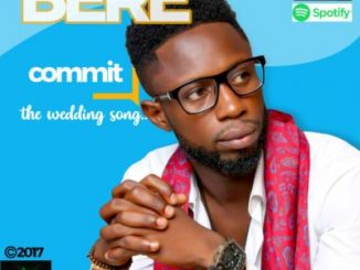 #Nigeria: Music: Bere – Commit @bere_original