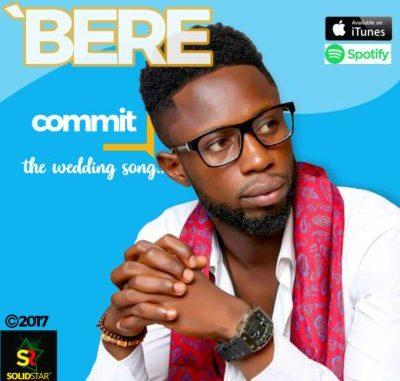 #Nigeria: Music: Bere – Commit @bere_original