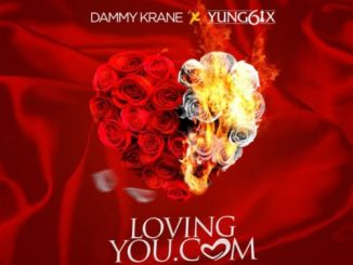 "#Nigeria: Music: Dammy Krane – ""LovingYou.Com"" ft. Yung6ix"