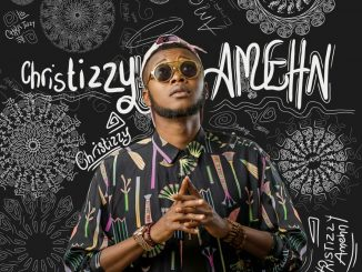 #Nigeria: Music: Christizzy – Amehn @christizzy1