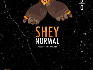 #Nigeria: Music: CDQ – Shey Normal (Prod By Philkeyz)