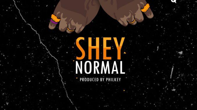 #Nigeria: Music: CDQ – Shey Normal (Prod By Philkeyz)