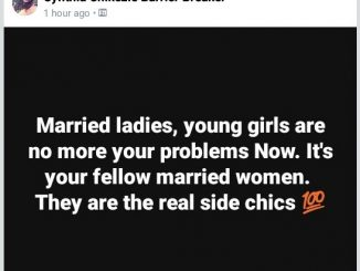 """""""Married ladies, your fellow married women are the real side chics not young girls"""" - says Nigerian lady"""