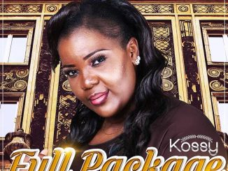 Kossi; hot talented singer debuts her new single; Full Package (Download)