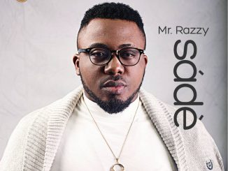#Nigeria: Music: Mr Razzy – Sade (Prod By XPJoe) @razzynation