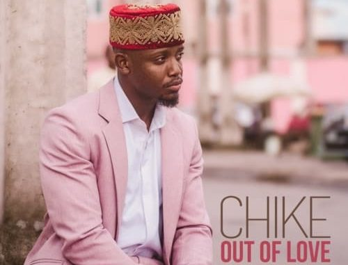 CHIKE – OUT OF LOVE